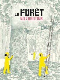 Collectif : La forêt en chantier
